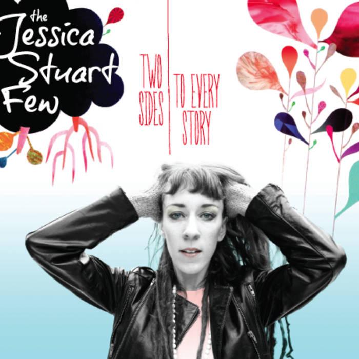 http://jessicastuartfew.bandcamp.com/album/two-sides-to-every-story